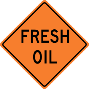 Fresh Oil Road Construction Sign