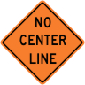 No Center Line (Stripe) Construction Sign