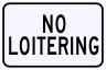 No Loitering Warning Sign