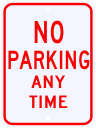 No Parking Any Time Sign 18 x 24