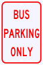 Bus Parking Only Parking Sign