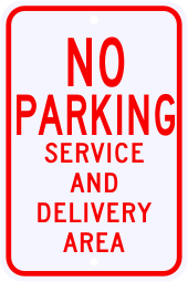 No Parking Service & Delivery Area Sign