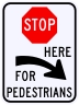 Stop Here For Pedestrians Sign, Right