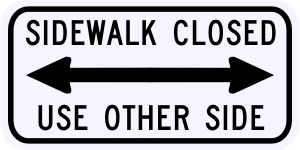 Sidewalk Closed Use Other Side Sign