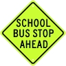 School Bus Stop Ahead Sign - Fluorescent Yellow Green