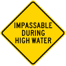 Impassable During High Water Sign