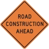 Road Construction Ahead Construction Sign