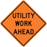 Utility Work Ahead Construction Sign