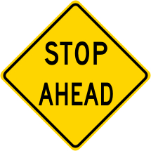 Stop Ahead Roadway Warning Sign