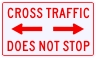 Cross Traffic Does Not Stop Sign