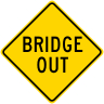 Bridge Out Roadway Warning Sign