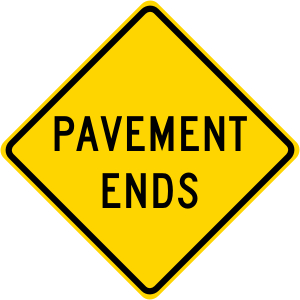 Pavement Ends Roadway Warning Sign
