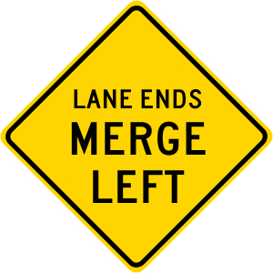 Lane Ends Merge Left Roadway Warning Sign