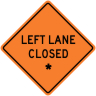 "Left Lane Closed - ""Add A Line""  Construction Sign"