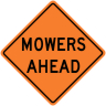 Mowers Ahead Construction Sign