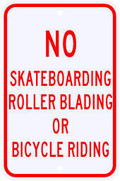 No Skateboarding Blading Or Bike Riding