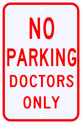 No Parking Doctors Only Sign