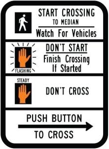 Pedestrian Traffic Signal Median Sign