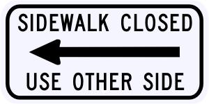Sidewalk Closed Use Other Side Sign Left