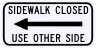 Sidewalk Closed Use Other Side Sign Left