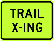 Trail Crossing Advisory Plaque - Fluorescent Yellow Green
