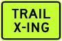 Trail Crossing Advisory Plaque - Fluorescent Yellow Green