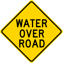 Water Over Road Warning Sign