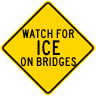 Watch For ICE On Bridges Warning Sign