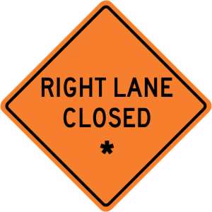 "Right Lane Closed - ""Add A Line""  Construction Sign"