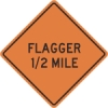 Flagger 1/2 Mile Construction Sign