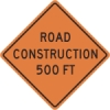 Road Construction 500ft Construction Sign