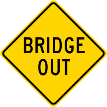 Bridge Out Roadway Warning Sign