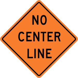 No Center Line (Stripe) Construction Sign