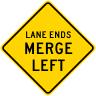 Lane Ends Merge Left Roadway Warning Sign